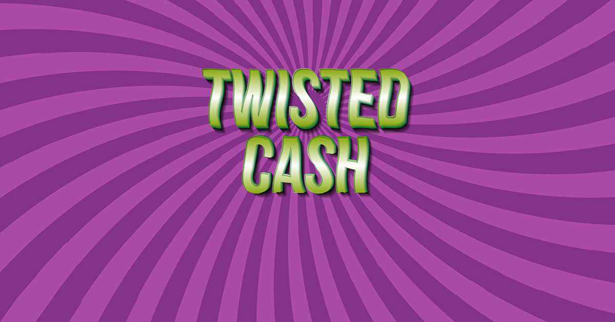 Twisted Cash Promo